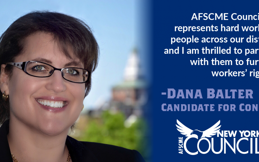 Council 66 Workers support Dana Balter for Congress